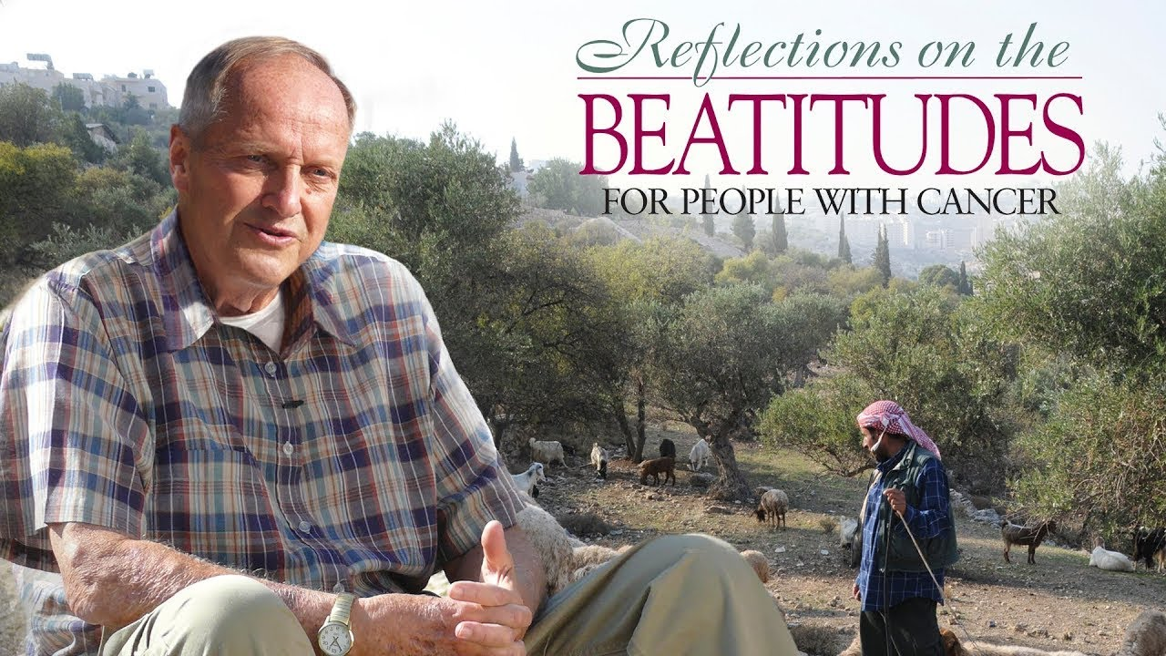 Reflections on The Beatitudes for People With Cancer | Ken Curtis