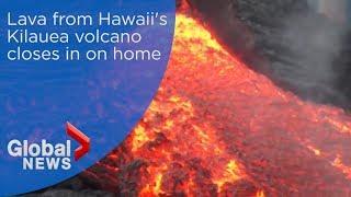 Lava from Hawaii's Kilauea volcano closes in on home