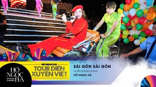 Sài Gòn Sài Gòn - Hồ Ngọc Hà | Tour Diễn Xuyên Việt