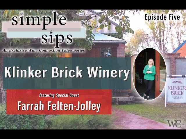 Simple Sips-  Episode Five: Klinker Brick Winery