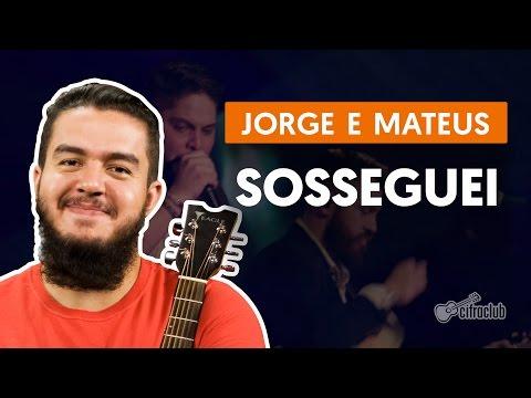 Sosseguei - Jorge E Mateus (aula De Violão Simplificada)