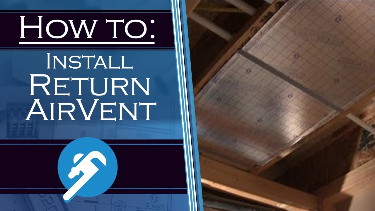 How To Install A Return Air Vent Plumbersstock Com Youtube