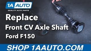 How To Replace Front CV Axle Shaft 05-08 Ford F150