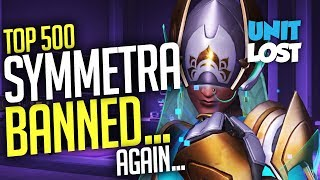 Overwatch - Top 500 Symmetra BANNED...Again... (Is This Fair?)