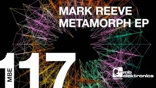 Mark Reeve - Metamorph (Original Mix) [MB Elektronics]