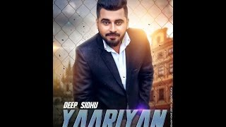 YAARIYAN | Full Video | Deep Sidhu | Latest Punjabi Songs 2016 | Rattan Records