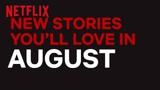 New to Netflix New Zealand | August | Netflix