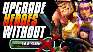 HOW TO UPGRADE HEROES WITHOUT DARK ELIXIR,UPGRADE HEROES FOR FREE CLASH OF CLANS•FUTURE T18