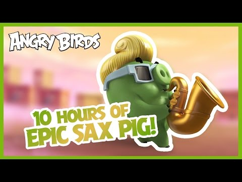 Angry Birds - Epic Sax Pig 10 hours