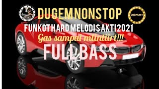 Dugem Nonstop//Funkot Hard~Melodi Sakti~2021//Full Bass //sampai mlintirr!!!