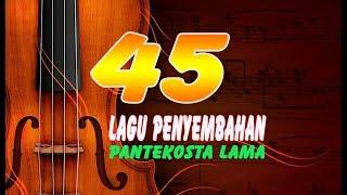 45 PUJIAN PENYEMBAHAN LAGU PANTEKOSTA LAMA