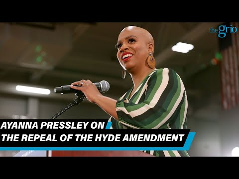 Ayanna Pressley on Black women's reproductive rights and The Hyde Amendment