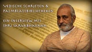 Vedische Schriften & Palmblattbibliotheken - Ein Interview mit Shri Sarvabhavana