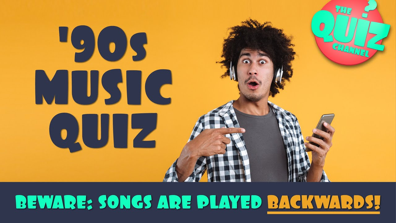90s Music Trivia Quiz Songs Played Backwards Youtube