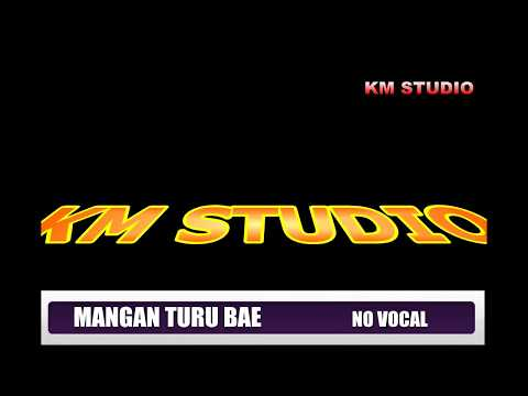 MANGAN TURU BAE INSTRUMEN+NO VOCAL