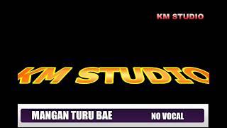 Download Lagu MANGAN TURU BAE INSTRUMEN+NO VOCAL mp3