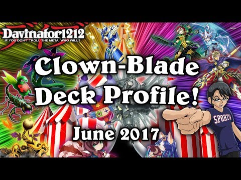 Clown Blade Deck Profile! June 2017! Guest Staring: Nekroz!
