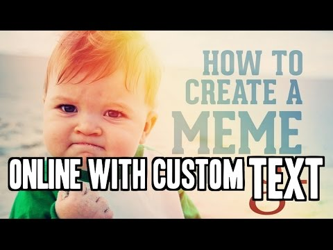 How To Create Your Own Meme With Custom Text Online Youtube