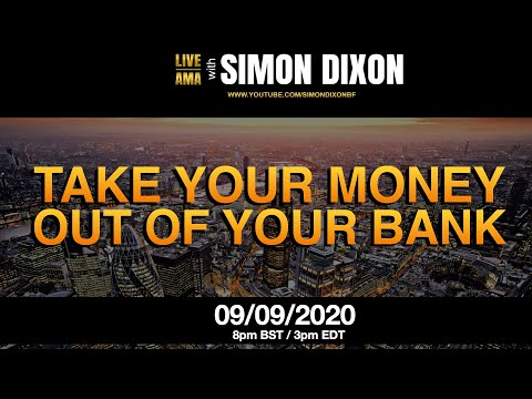 Take Your Money Out Of Your Bank | #LIVE AMA with Simon Dixon