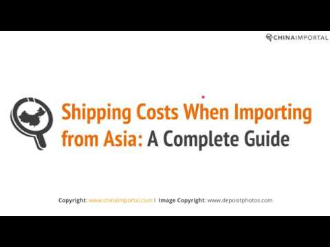 Shipping Costs When Importing From China: Video Tutorial