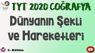 YKS 2020 - Dünyanın Şekli ve Hareketleri - TYT Coğrafya 3. Bölüm