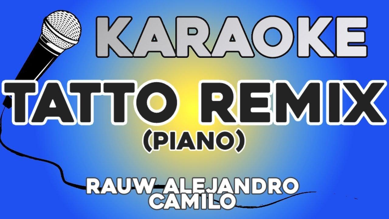 KARAOKE PIANO (Tatto Remix - Rauw Alejandro, Camilo)