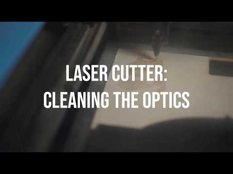 Laser Cutter: Cleaning the Optics