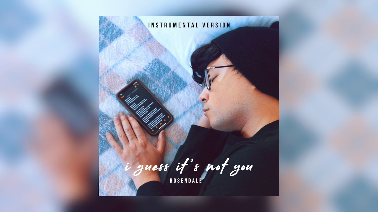 Rosendale - i guess it's not you (Instrumental Version)
