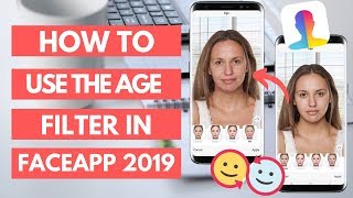 How to Use the Age Filter in FaceApp 2019 | Best Age Changing App for Android and iPhone