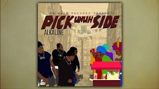 Alkaline - Pick Unuh Side (Official Audio)