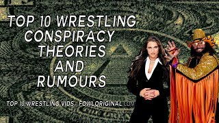 Top 10 WWE Wrestling Conspiracy Theories and Rumours