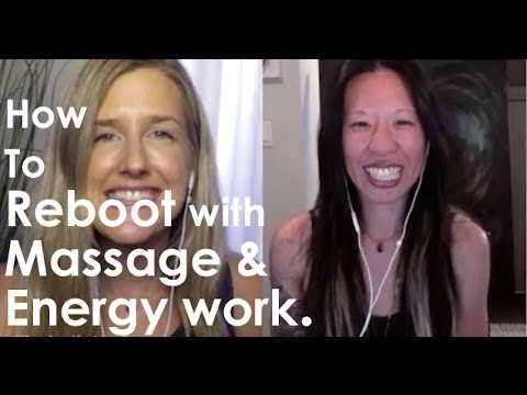How to get a Reboot with Massage & Energy Work