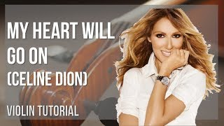 How to play My Heart Will Go On by Celine Dion on Violin (Tutorial)
