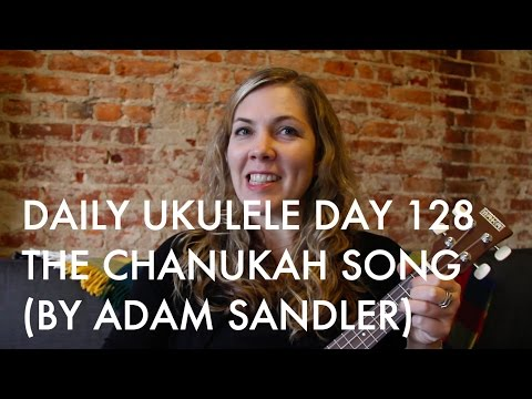 The Chanukah Song ukulele  Adam Sandler : Daily Ukulele DAY 128