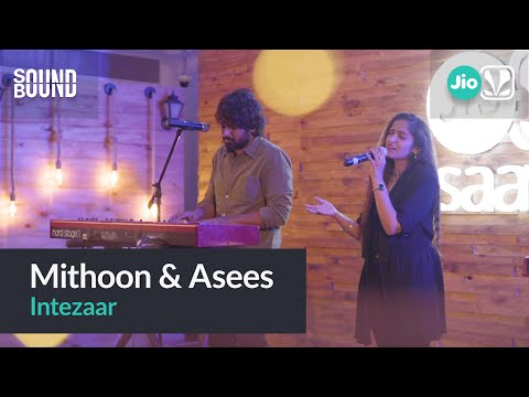 Mithoon Ft. Arijit Singh & Asees Kaur Intezaar  Soundbound
