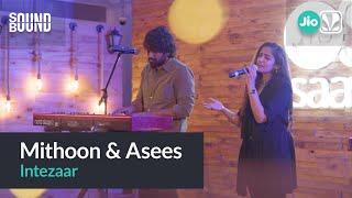 Mithoon ft. Arijit Singh & Asees Kaur - Intezaar | SOUNDBOUND