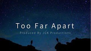"""Too Far Apart"" Piano Storytelling Hip Hop Instrumental 2018 (Prod.By JGK)"