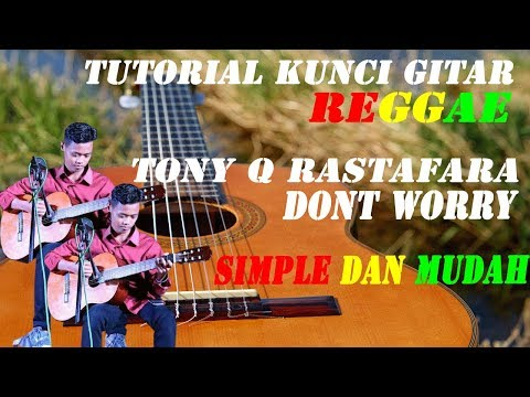 Tutorial Belajar Kunci Gitar Tony Q - (Dont Worry)