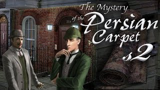 Sherlock Holmes: The Mystery of the Persian Carpet S2
