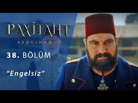 Payitaht 'Abdülhamid' Engelsiz 38.Bölüm
