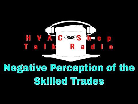 Negative Perception of the Skilled Trades | HVAC Shop Talk Radio