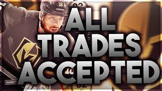 ACCEPTING ALL TRADES WITH THE VEGAS GOLDEN KNIGHTS! (NHL 18 FRANCHISE MODE)