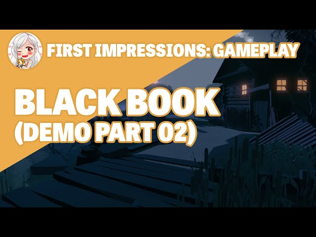 First Impressions || Black Book (Demo Gameplay Part 02)