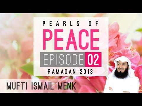 Ramadan 2013 - Pearls Of Peace - Episode 2 ~ Mufti Menk