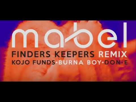 Mabel ft Kojo Funds, Burna Boy, Don-E [Finders Keepers Remix ]