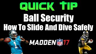 Madden 17 Tips: Ball Security | How To Slide With QB and Dive Safely To Avoid Hit Sticks