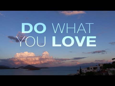Do What You Love – Motivational Video