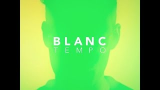 BLANC - Tempo (Official Video) Mp3