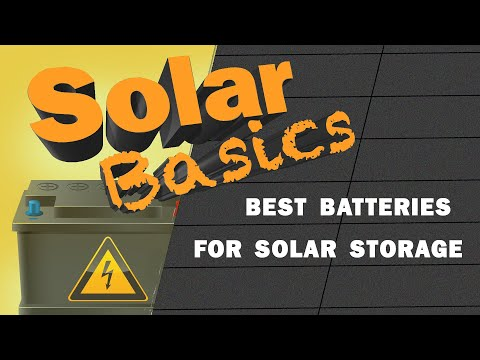 Solar Basics: Best type of battery for solar storage