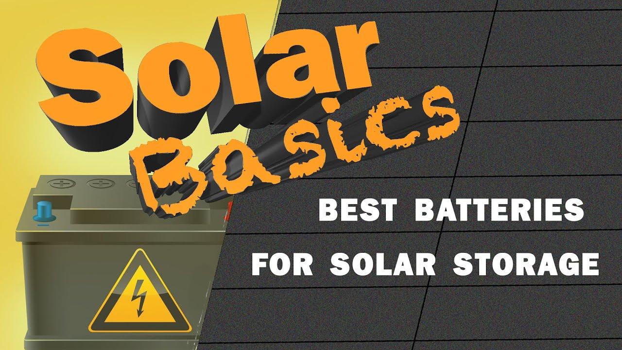 Solar Basics: Best type of battery for solar storage